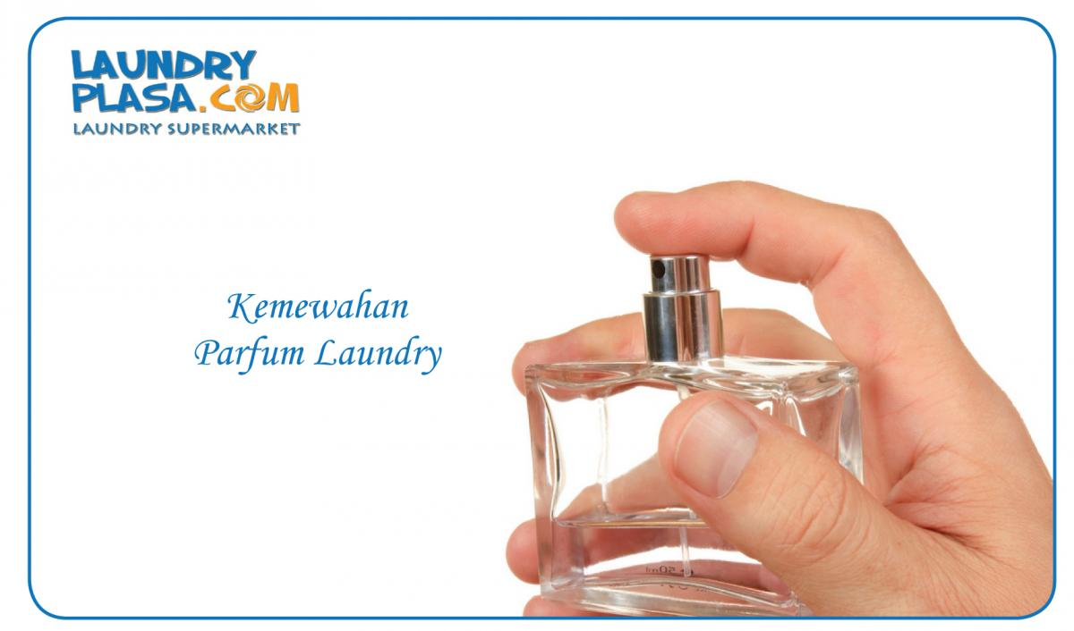 Parfum Laundry Mewah Harga Murah Oleh Laundryplasa Malang
