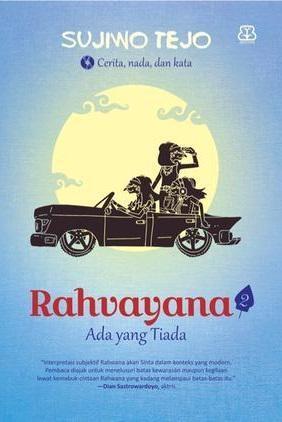 Rahvayana 2: Ada Yang Tiada oleh Anggi Hafiz Al Hakam Halaman all - Kompasiana.com