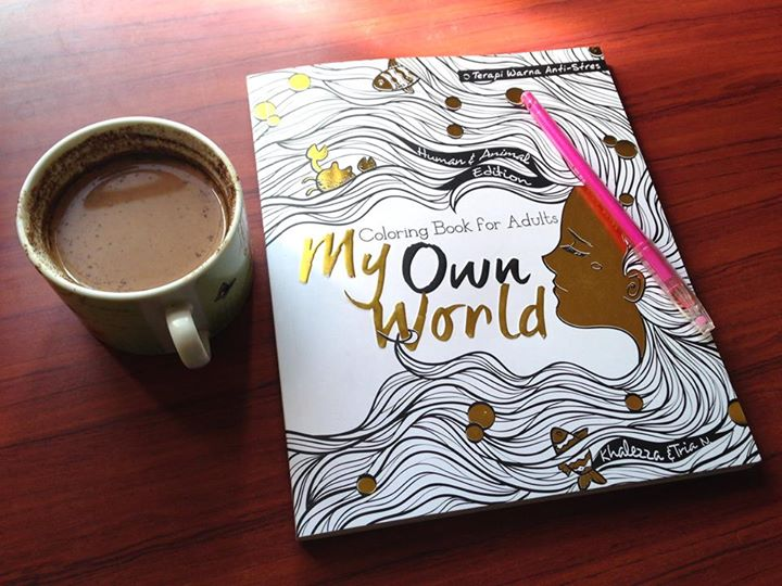 My Own World Buku Mewarnai Anti Stress Pertama Di Indonesia