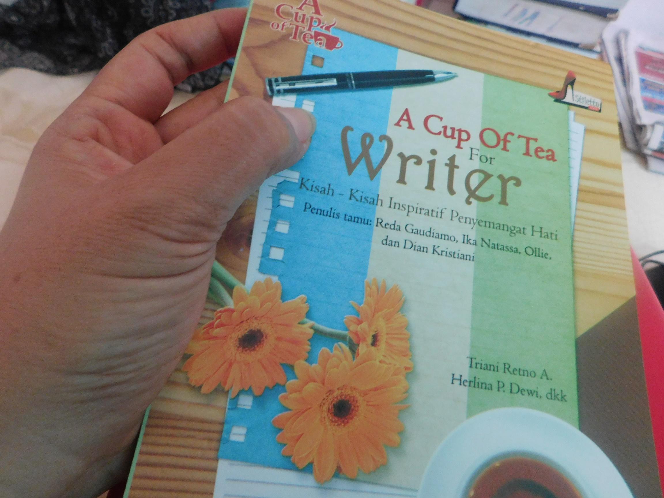 Buku A Cup of Tea for Writer oleh Ida Lumangge S Kompasiana