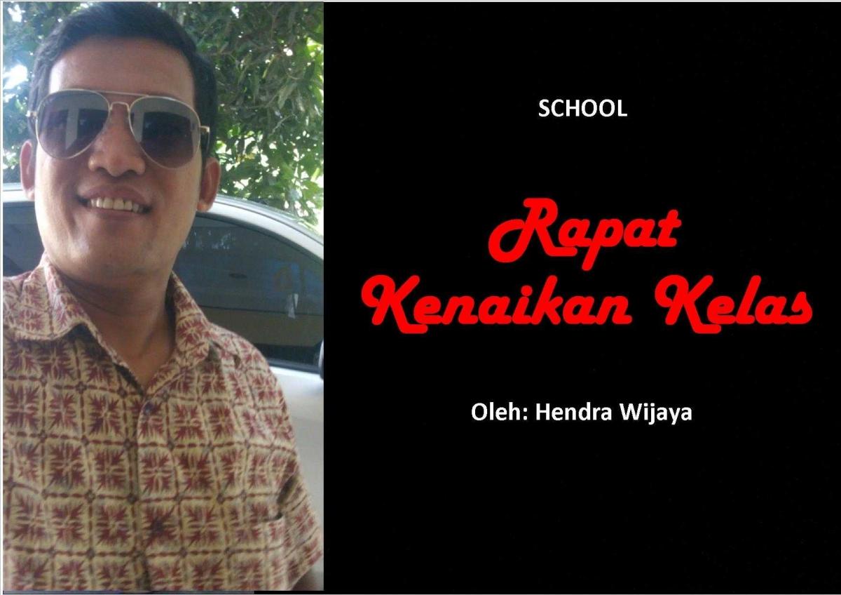 Rapat Kenaikan Kelas Oleh Hendra Wijaya Halaman All Kompasianacom