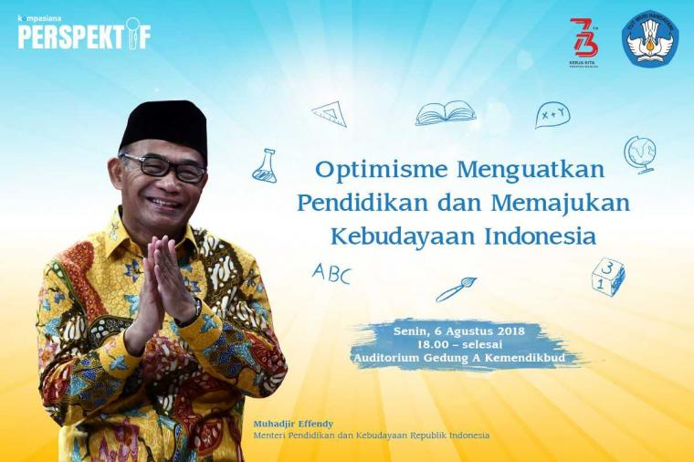 Melihat Optimisme Dunia Pendidikan dan Memajukan Kebudayaan Indonesia bersama Mendikbud Muhadjir Effendy