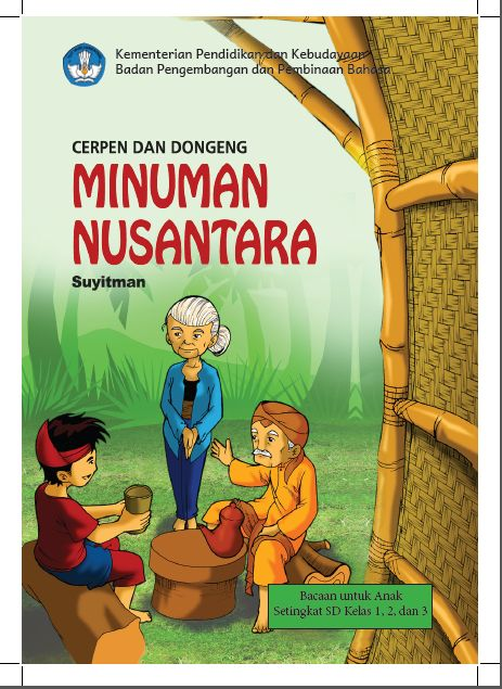 Resensi Buku Cerpen Dan Dongeng Minuman Nusantara 2017 Halaman All Kompasiana Com