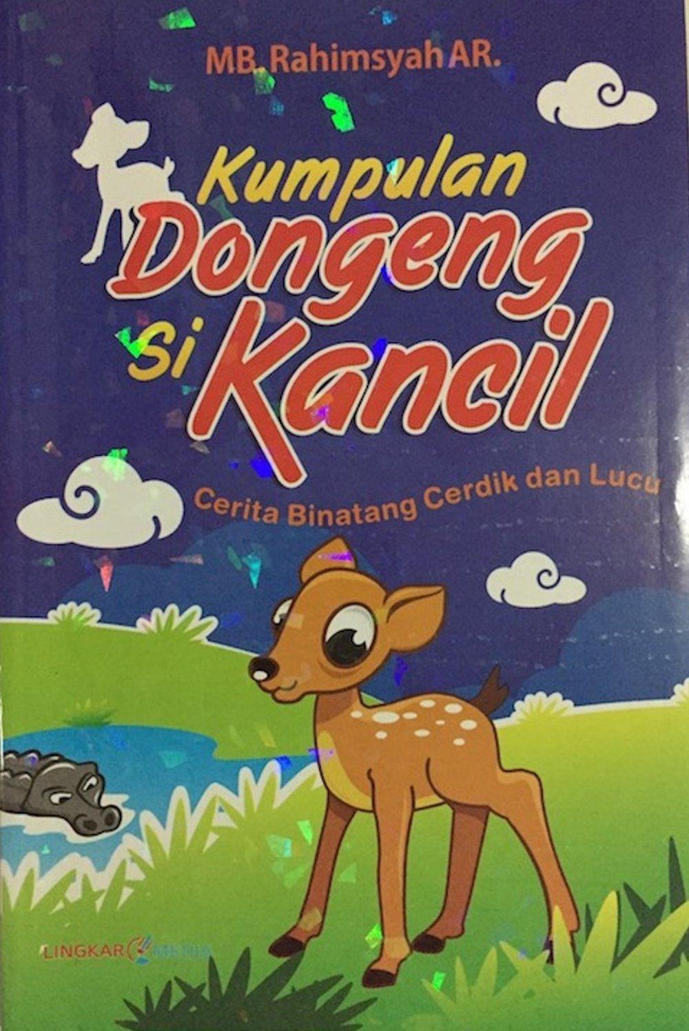 Resensi Buku Kumpulan Dongeng Si Kancil 2013 Halaman All Kompasiana Com