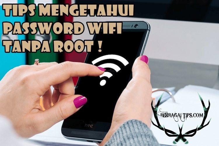 Berbagai Tips Mengetahui Password WiFi Tanpa Root Halaman