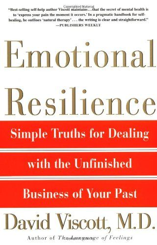 Emotional Resilience: Simple Truths for Dealing With