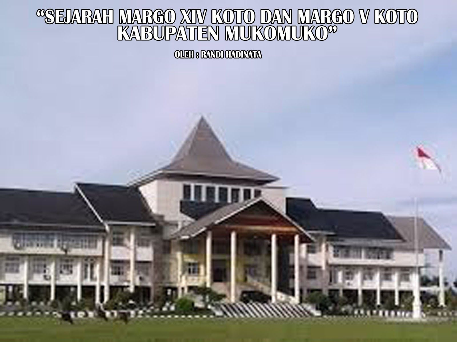 Sejarah Margo Xiv Koto Dan V Koto Di Kabupaten Mukomuko Kompasiana Com