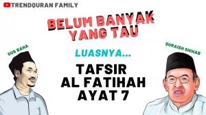 Masya Allah Luasnya Makna Tafsir Surah Al Fatihah Ayat 7 Dalam Al Misbah Quraish Shihab Dan Gus Baha Kompasiana Com