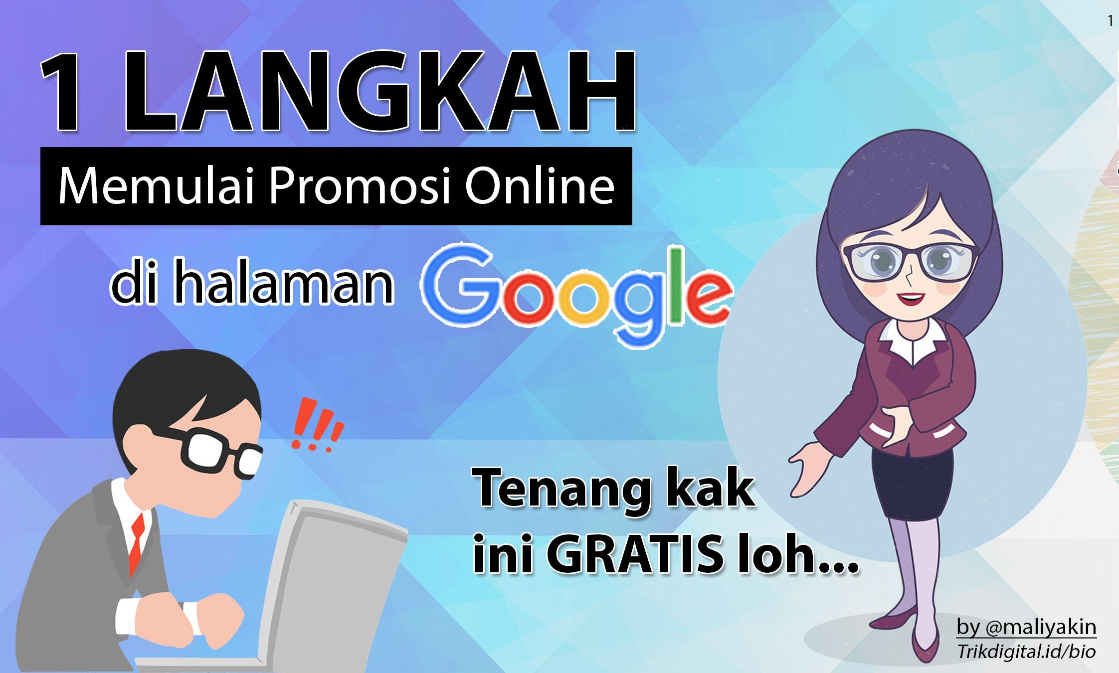 Satu Langkah Memulai Promosi Online Di Halaman Google Halaman 1 Kompasiana Com