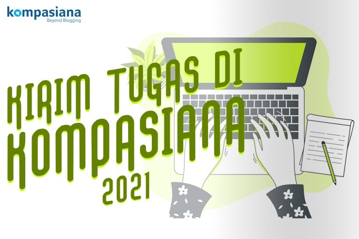 Hai Pelajar dan Mahasiswa, Yuk Ikutan Blog Competition Kirim Tugas di Kompasiana 2021!