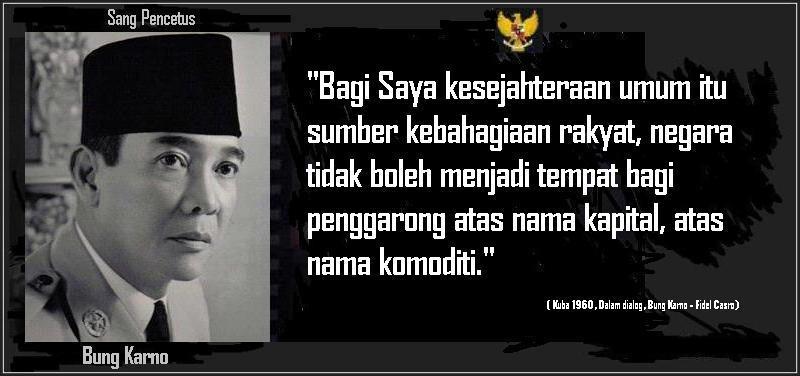 Bung Karno Jadilah Penyambung Lidah Rakyat Kompasianacom