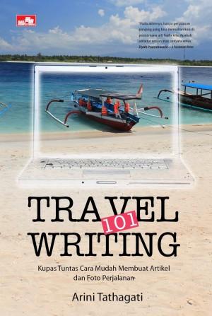 Travel Feature Vs Travel Guide Oleh Arini Tathagati Kompasiana Com