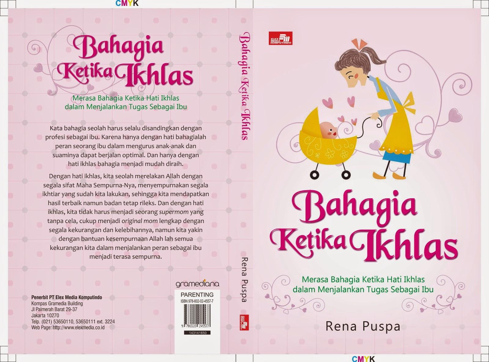 Ikhlas Kunci Ibu Bisa Bahagia Oleh Sekar Sari Indah Cahyani